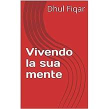 Vivendo la sua mente (Italian Edition)