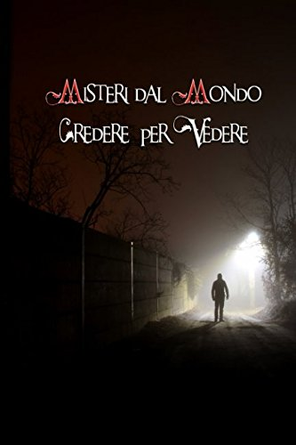 Misteri dal Mondo - Credere per Vedere Copertina flessibile – 10 feb 2017 Francesco Accardo Independently published 1520570015 Fiction / Ghost