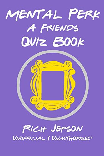Book cover from Mental Perk: A Friends Quiz Book by Rich Jepson