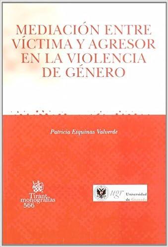 mediacion entre victima y agresor en la violencia de genero (r) (2008): Patricia ESQUINAS VALVERDE: 9788498761672: Amazon.com: Books