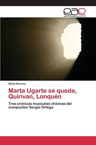 Descargar Libro Marta Ugarte Se Queda, Quirivan, Lonquén Herrera Silvia