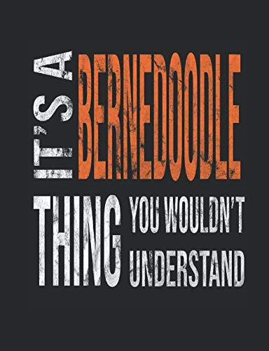 Its-A-Bernedoodle-Thing-You-Wouldnt-Understand-Mixed-Breed-Dog-Pets-744-x-969-100-pages-50-sheets-Composition-Notebook-College-Ruled-Book