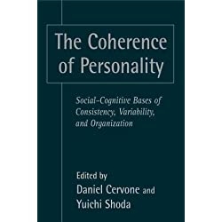 The Coherence of Personality: Social-Cognitive Bases of Consistency, Variability, and Organization by Daniel Cervone (1999-03-29)