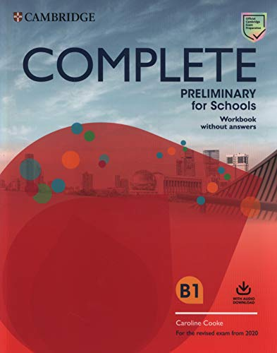 Complete Preliminary for Schools Workbook without Answers with Audio Download: For the Revised Exam from 2020 por Caroline. Cooke