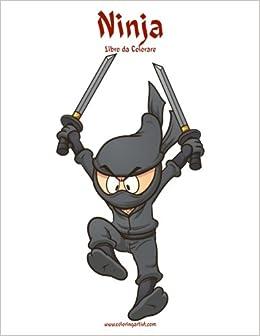Ninja Libro da Colorare 1 (Volume 1) (Italian Edition): Nick ...
