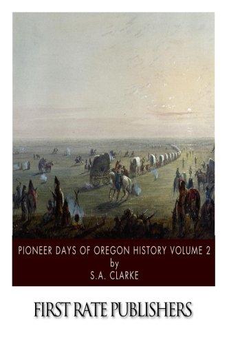 Download Pioneer Days of Oregon History Volume 2 ebook