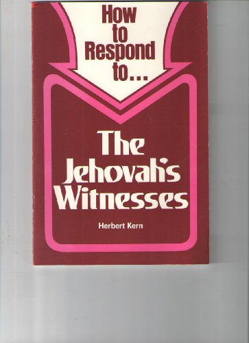 How to Respond to ... the Jehovah's Witnesses (The Response Series)
