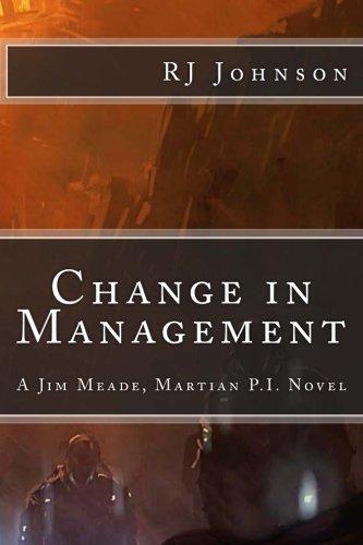 Download Change in Management: (A Jim Meade, Martian P.I. Novel) pdf epub