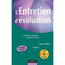 L'ENTRETIEN D'EVALUATION 3EME EDITION : COMMENT S'Y COMPORTER COMMENT LE MENER DVD INCLUS