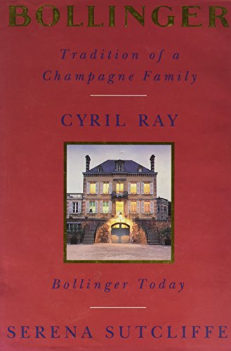 Bollinger: Tradition of a Champagne Family - Bollinger Today by Cyril Ray
