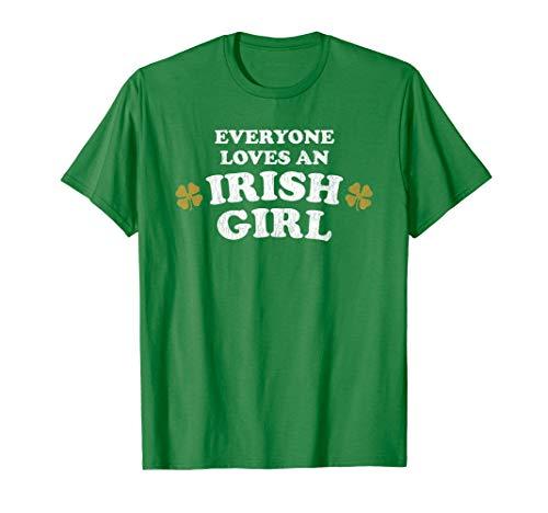 (Everyone Loves An Irish Girl St Patrick's Day Irish T-Shirt)
