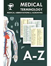 Medical Terminology, Medical Abbreviations & Acronyms: Full A-Z List of Medical Terms, Prescription Abbreviations and Hospital Orders