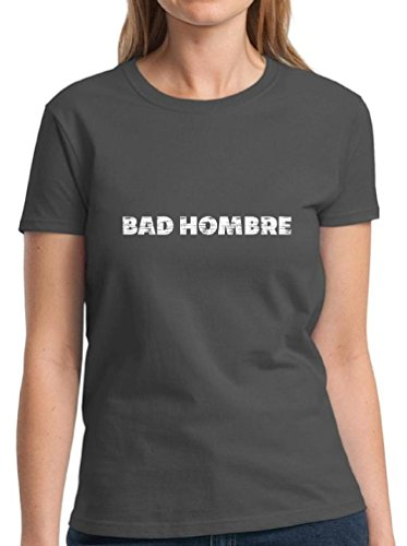 Vizor Women's Bad Hombre T shirts Shirts Tops Anti-Trump Support Mexican T shirts Shirts Tops Charcoal - Mayo Cinco Good De Songs