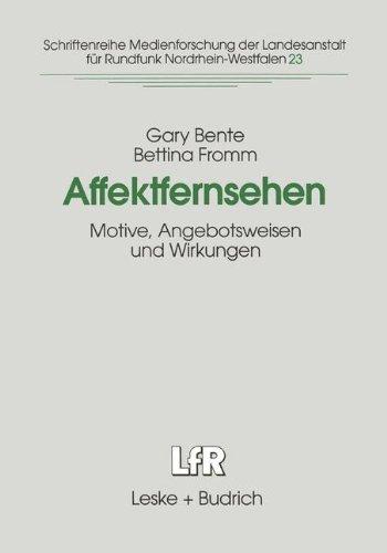 Affektfernsehen: Motive, Angebotsweisen Und Wirkungen (Schriftenreihe Medienforschung Der Landesanstalt Für Medien In Nrw) (German Edition)