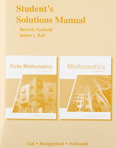 Student Solutions Manual for Finite Mathematics and Mathematics with Application…