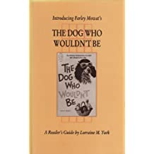 Introducing Farley Mowat`s The Dog Who Wouldn`t Be