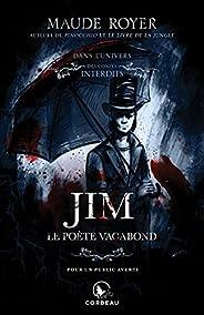 Dans l'univers des contes interdits - Jim: Le poète vagabond (French Edit