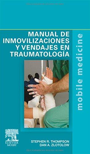 Manual De Inmovilizaciones Y Vendajes En Traumatologia (Spanish Edition)