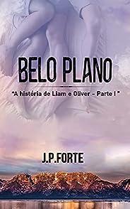"""Belo Plano: - """"A historia de Liam e Oliver"""" 1 (Duologia Liam"""