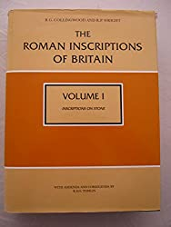 The Roman Inscriptions of Britain: Inscriptions on Stone v. 1 (Archaeology)