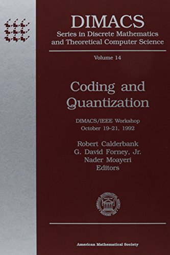 Coding and Quantization: Dimacs/IEEE Workshop, October 19-21, 1992 (Dimacs Series in Discrete Mathematics and Theoretical Computer Science) by Brand: Amer Mathematical Society