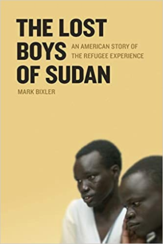 The lost boys of sudan an american story of the refugee experience the lost boys of sudan an american story of the refugee experience mark bixler 9780820328836 amazon books publicscrutiny Gallery