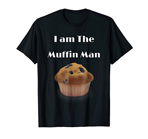 I am The Muffin Man funny graphic -