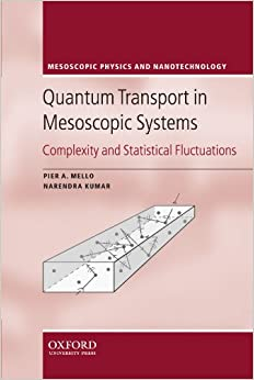 ?TOP? Quantum Transport In Mesoscopic Systems: Complexity And Statistical Fluctuations. A Maximum Entropy Viewpoint (Mesoscopic Physics And Nanotechnology). digest espanol supports National acerca cartucce
