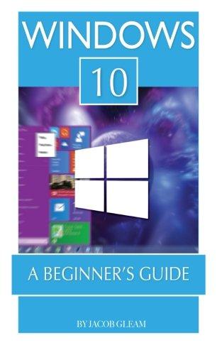 Windows 10: A Beginner's Guide