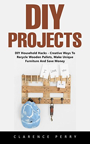 DIY Projects: DIY Household Hacks - Creative Ways To Recycle Wooden Pallets, Make Unique Furniture And Save Money