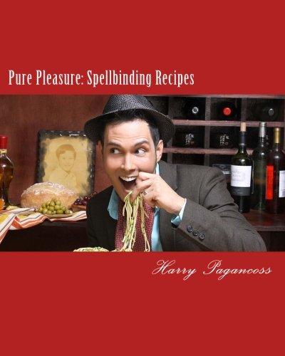 Pure Pleasure: Spellbinding Recipes (Volume 1)