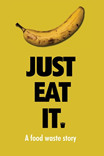 Just Eat It: A Food Waste Story (Best Retail Products To Sell)