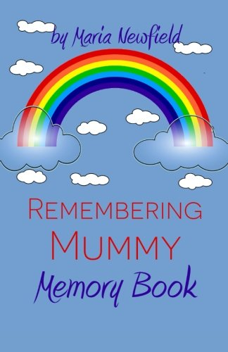 Remembering Mummy: A Memory Book for Grieving Children: Volume 2 (Memory Books for Bereaved Children)