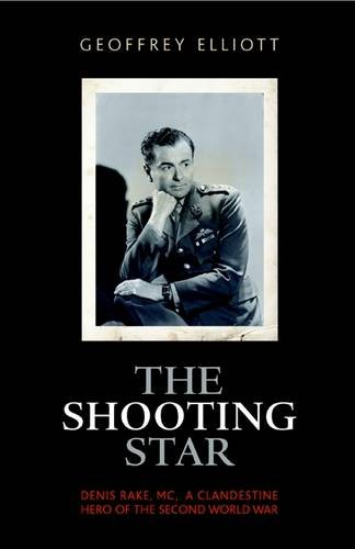 The Shooting Star: The Colourful Life and Times of Denis Rake, MC