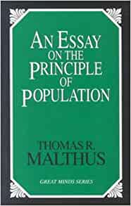review an essay on the principle of population The different ratios in which population and food increase iii the savage or hunter state shortly reviewed iv an essay on the principle of population.