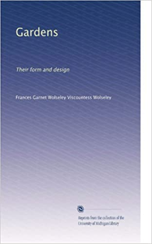Read online Gardens: Their form and design PDF, azw (Kindle), ePub, doc, mobi