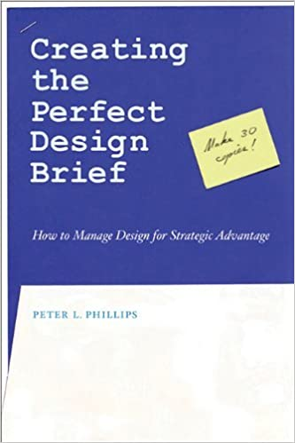 Book Creating the Perfect Design Brief: How to Manage Design for Strategic Advantage by Peter L. Phillips (1-Mar-2004)