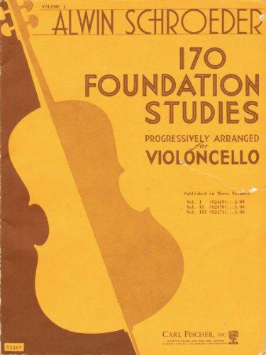 170 Foundation Studies Progressively Arranged for Violoncello (Volume 1 of 3)