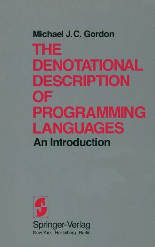 The Denotational Description of Programming Languages: An Introduction by Michael J C Gordon