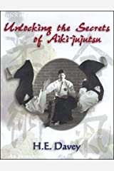 Unlocking the Secrets of Aiki-Jujutsu Paperback