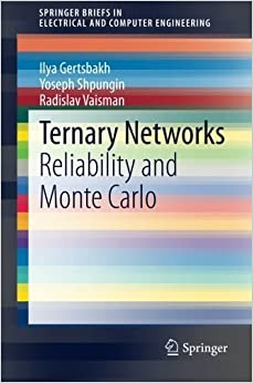 Book Ternary Networks: Reliability and Monte Carlo (SpringerBriefs in Electrical and Computer Engineering) by Ilya Gertsbakh (2014-04-24)