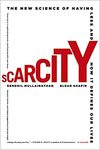 Image result for Scarcity: The New Science of Having Less and How It Defines Our Lives