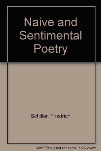 Two Essays: Naive and Sentimental Poetry & On The Sublime