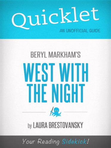Quicklet on West with the Night by Beryl Markham (CliffNotes-like Summary)