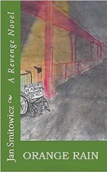 Orange Rain (The Monsanto Trilogy Book 1) (English Edition) de [Smitowicz, Jan]