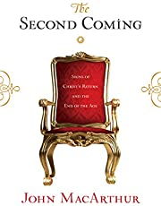 The Second Coming: Signs of Christ's Return and the End of the Age
