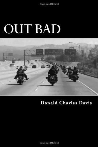 Out Bad by Donald Charles Davis (Nov 15 2011)