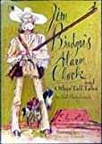 Jim Bridger's Alarm Clock and Other Tall Tales (Unicorn Book)