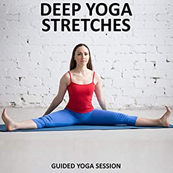Amazon.com: Deep Yoga Stretches: An Easy-to-Follow Yin Yoga ...