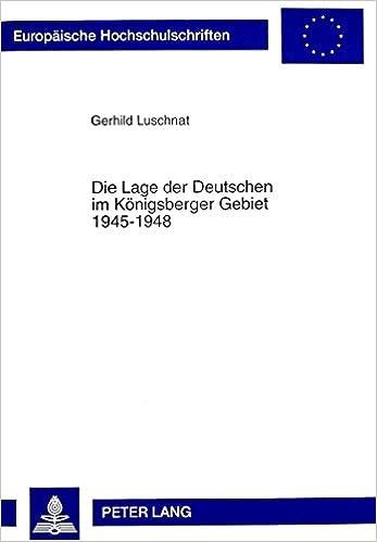 Book Die Lage Der Deutschen Im Koenigsberger Gebiet 1945-1948 (Europaische Hochschulschriften. Reihe III, Geschichte Und Ih)